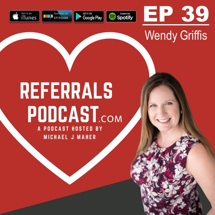 Referrals Podcast Wendy Griffis